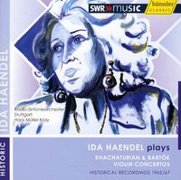 Ida Haendel - Haendel Plays Khachaturian & Bartok Violin Ctos