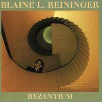 Blaine Reininger & Steven Brow - Byzantium