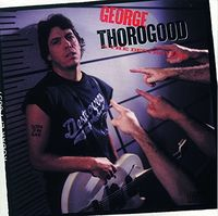 George Thorogood & The Destroyers - Born To Be Bad [LP]