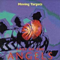 Moving Targets - Last Of The Angels