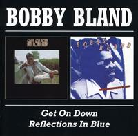 """Bobby """"Blue"""" Bland - Get On Down/Reflections In Blue [Import]"""