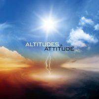 Altitudes & Attitude - Altitudes & Attitude EP