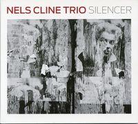 Nels Trio Cline - Silencer