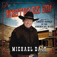 Michael Daly - Westward Ho! Great Songs Of The American West