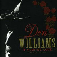 Don Williams - Don Williams It Must Be Love: The Collection [Import]