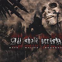 All Shall Perish - Hate, Malice, Revenge
