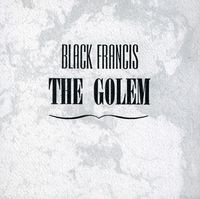 Black Francis - The Golem