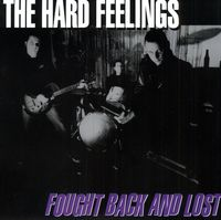 Hard Feelings - Fought Back and Lost