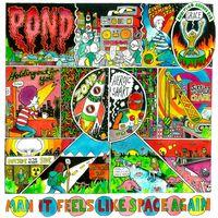 Pond - Man It Feels Like Space Again [Import]