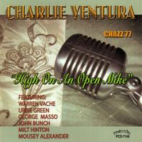 Charlie Ventura - High on An Open Mike