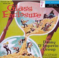 Danny D'Imperio - Glass Enclosure