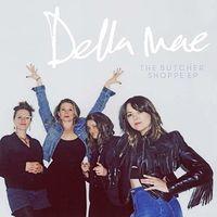 Della Mae - The Butcher Shoppe EP