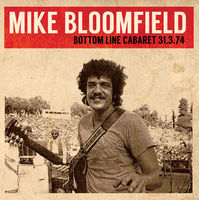 Mike Bloomfield - Bottom Line Cabaret 31.3.74