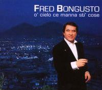 Fred Bongusto - O' Cielo Ce Manna Sti Cose [Import]