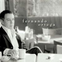 Fernando Ortega - Fernando Ortega