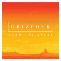 Grizfolk - From The Spark EP [Vinyl]
