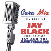 Jay Black - Cara Mia: The Best of Jay Black