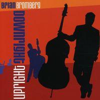 Brian Bromberg - Downright Upright