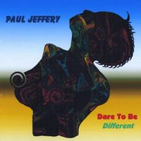 Paul Jeffery - Dare To Be Different