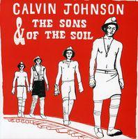 Calvin Johnson & The Sons Of The Soil - Calvin Johnson & The Sons Of The Soil