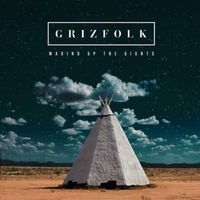 Grizfolk - Waking Up The Giants [LP]