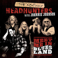 The Kentucky Headhunters - Meet Me In Bluesland