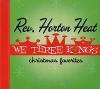 Reverend Horton Heat - We Three Kings