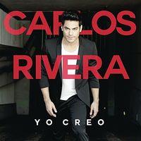 Carlos Rivera - Yo Creo