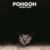 Pohgoh - Secret Club
