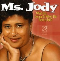 Ms. Jody - What You Gonna Do When the Rent Is Due