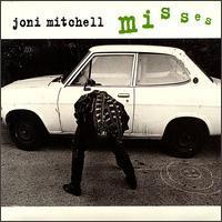 Joni Mitchell - Misses