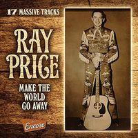 Ray Price - Make The World Go Away (Uk)