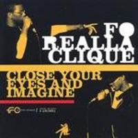 Fo-Realla-Clique - Close Your Eyes and Imagine