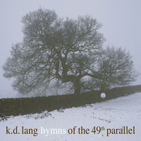 K.D. Lang - Hymns Of The 49th Parallel [Vinyl]