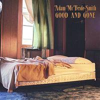 Adam Mcbride-Smith - Good & Gone