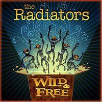 Radiators - Wild and Free