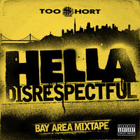 Too $hort - Hella Disrespectful: Bay Area Mixtape [Digipak]