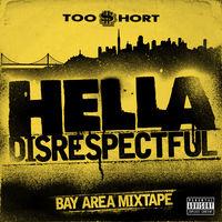 Too $hort - Hella Disrespectful: Bay Area Mixtape [Digipak]