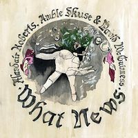 Alasdair Roberts - What News