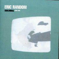 Eric Random - Subliminal 1980-82