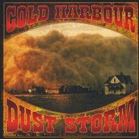 Cold Harbour - Dust Storm