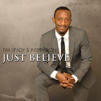 Tim Spady & Inspiration - Just Believe