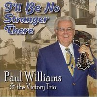 Paul Williams & The Victory Tr - I'll Be No Stranger There