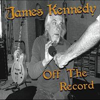 James Kennedy - Off the Record