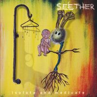 Seether - Isolate & Medicate [Clean]