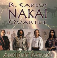 R. Carlos Nakai - Ancient Future