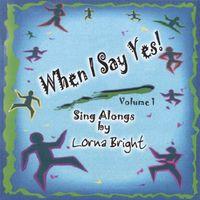 Lorna Bright - When I Say Yes!