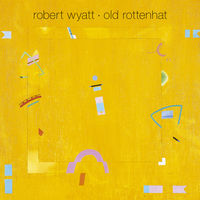 Robert Wyatt - Old Rottenhat [With CD] [Reissue] [Limited Edition]