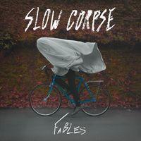 Slow Corpse - Fables [LP]
