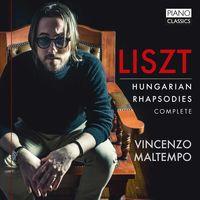 Vincenzo Maltempo - Liszt: Hungarian Rhapsodies Complete (Uk)